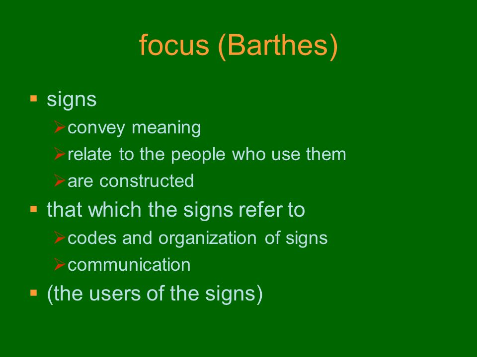 focus (Barthes) signs that which the signs refer to
