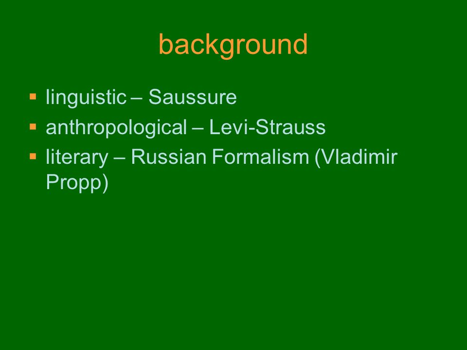 background linguistic – Saussure anthropological – Levi-Strauss