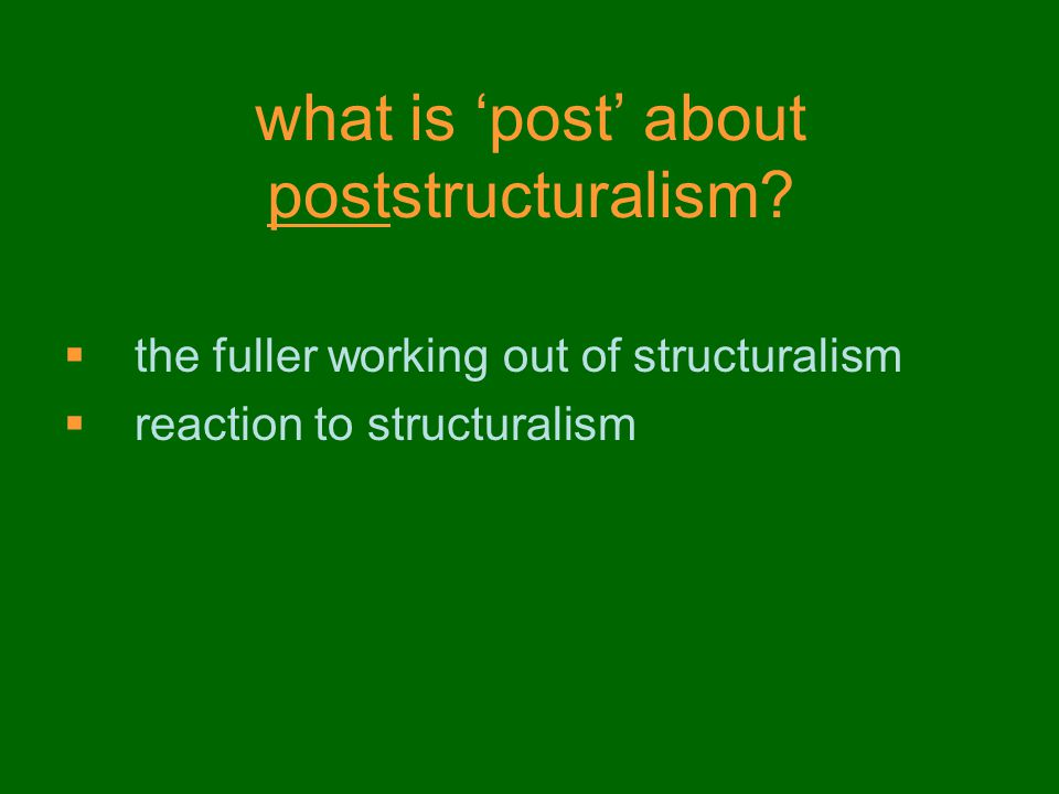 what is 'post' about poststructuralism