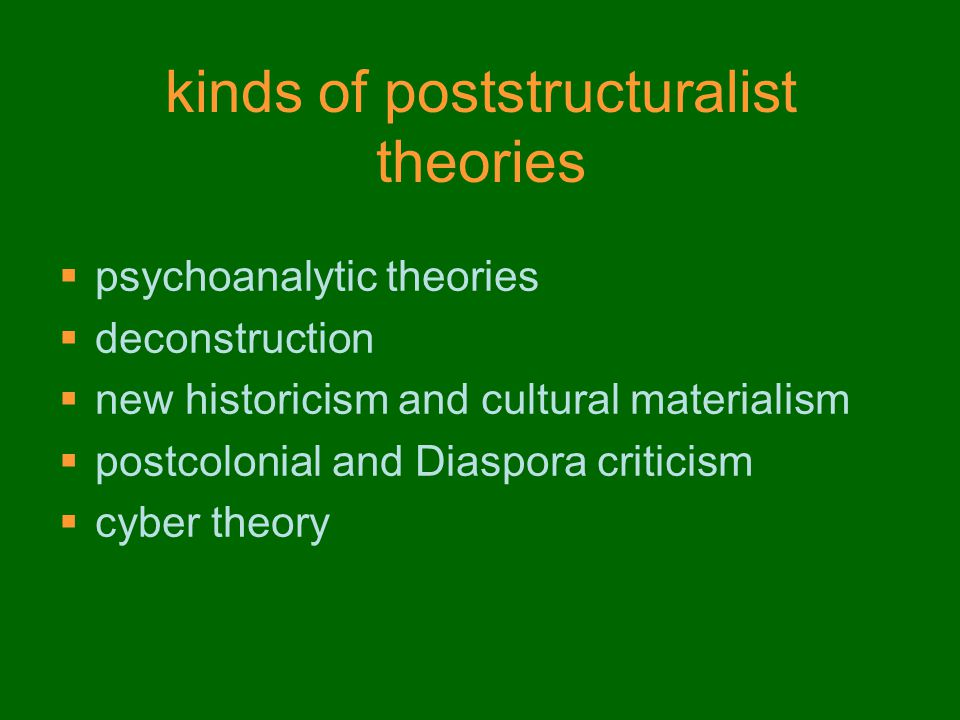 kinds of poststructuralist theories