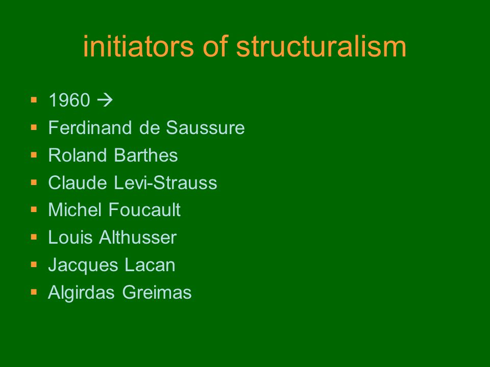 initiators of structuralism