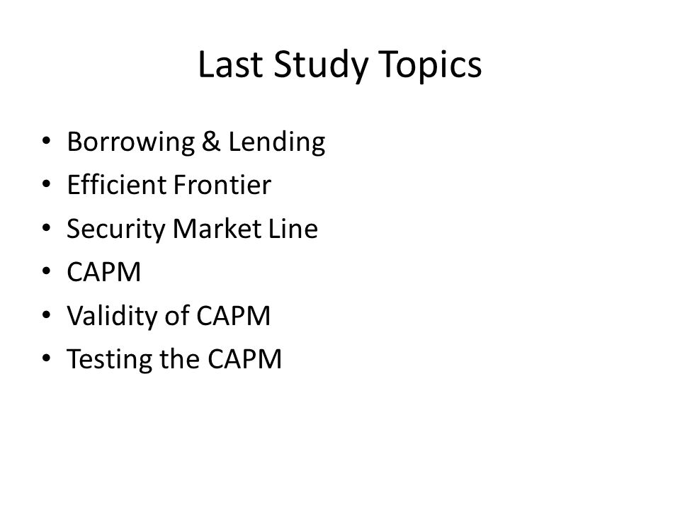 Last Study Topics Borrowing & Lending Efficient Frontier