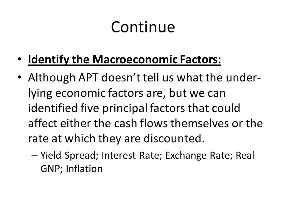 Continue Identify the Macroeconomic Factors: