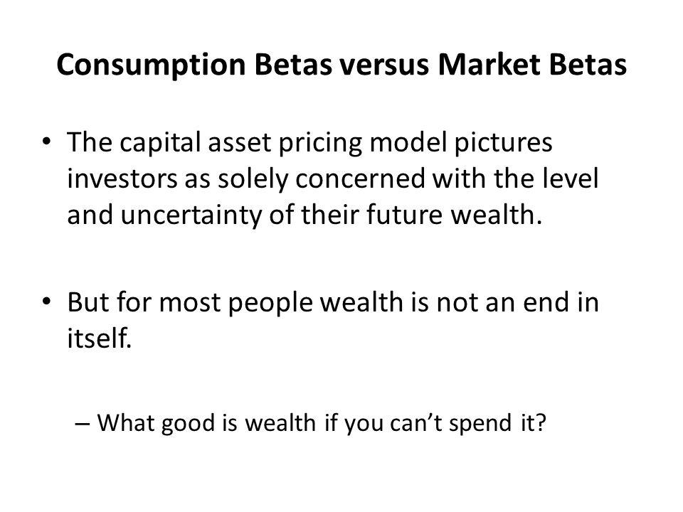 Consumption Betas versus Market Betas