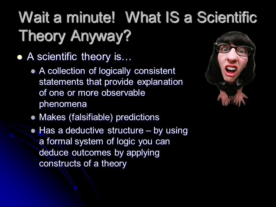 Wait a minute! What IS a Scientific Theory Anyway