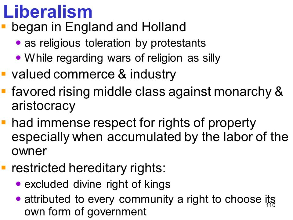 Liberalism began in England and Holland valued commerce & industry