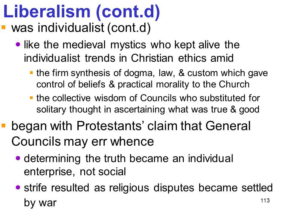 Liberalism (cont.d) was individualist (cont.d)