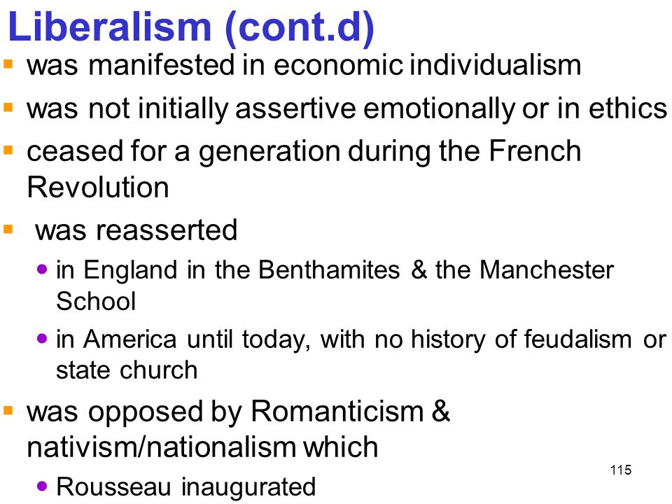 Liberalism (cont.d) was manifested in economic individualism