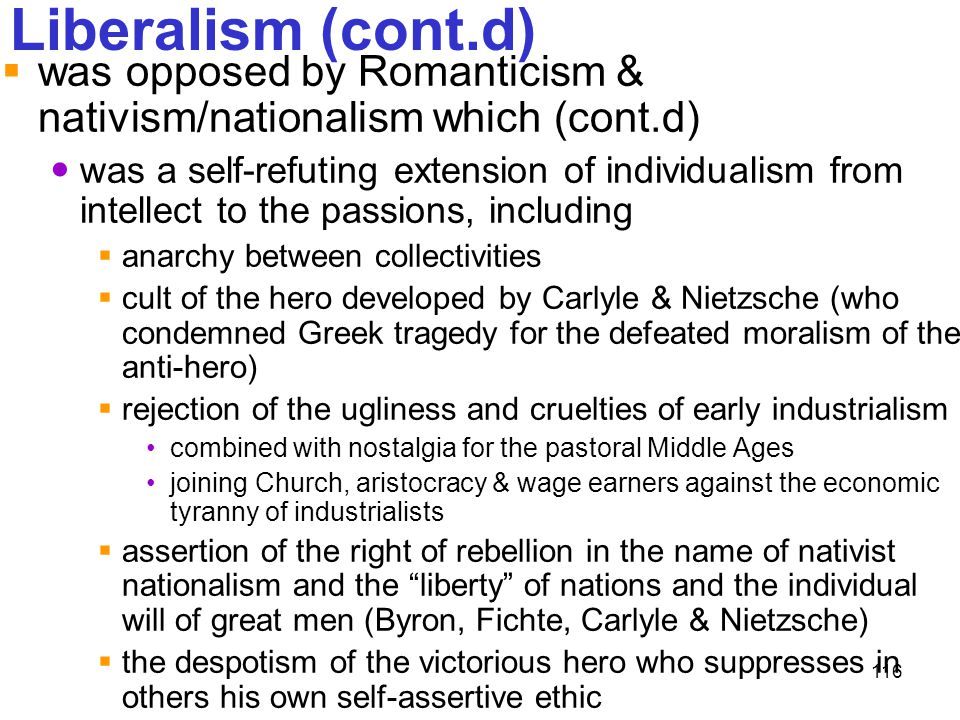Liberalism (cont.d) was opposed by Romanticism & nativism/nationalism which (cont.d)