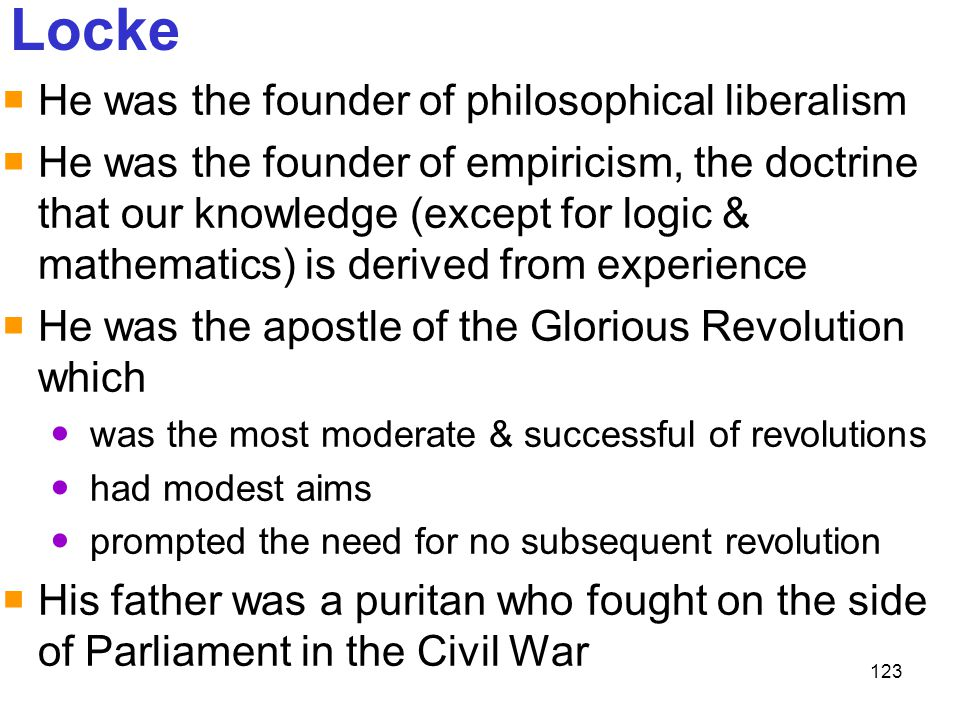 Locke He was the founder of philosophical liberalism