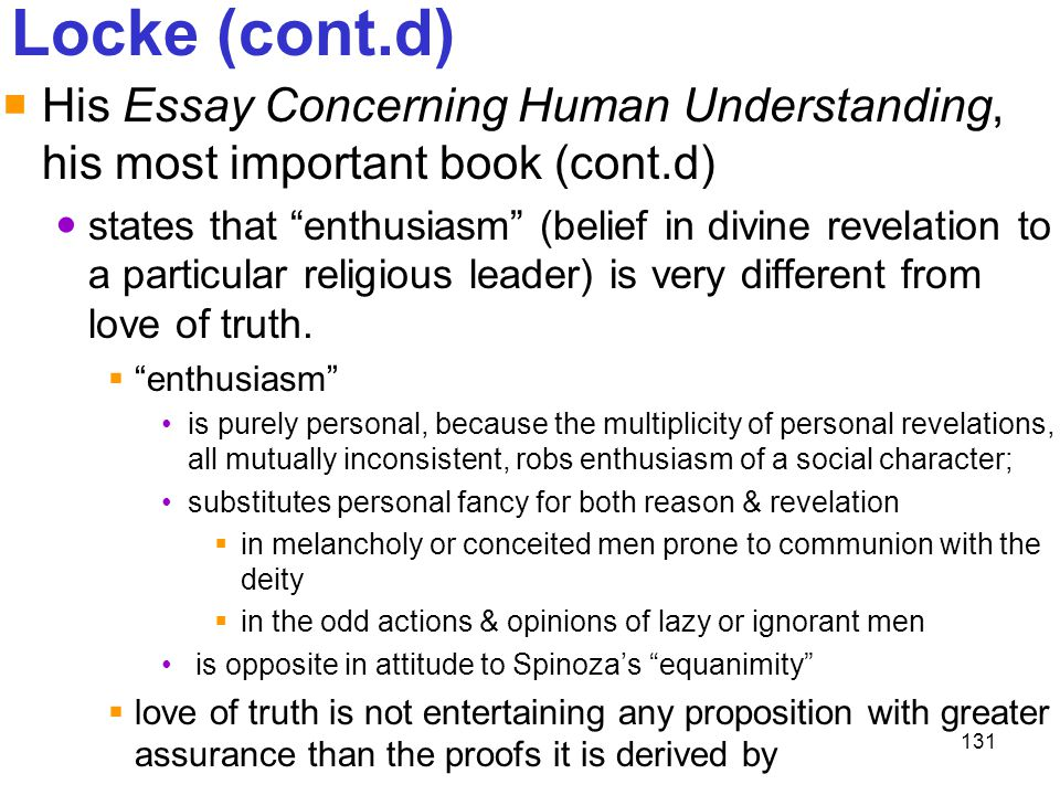 Locke (cont.d) His Essay Concerning Human Understanding, his most important book (cont.d)
