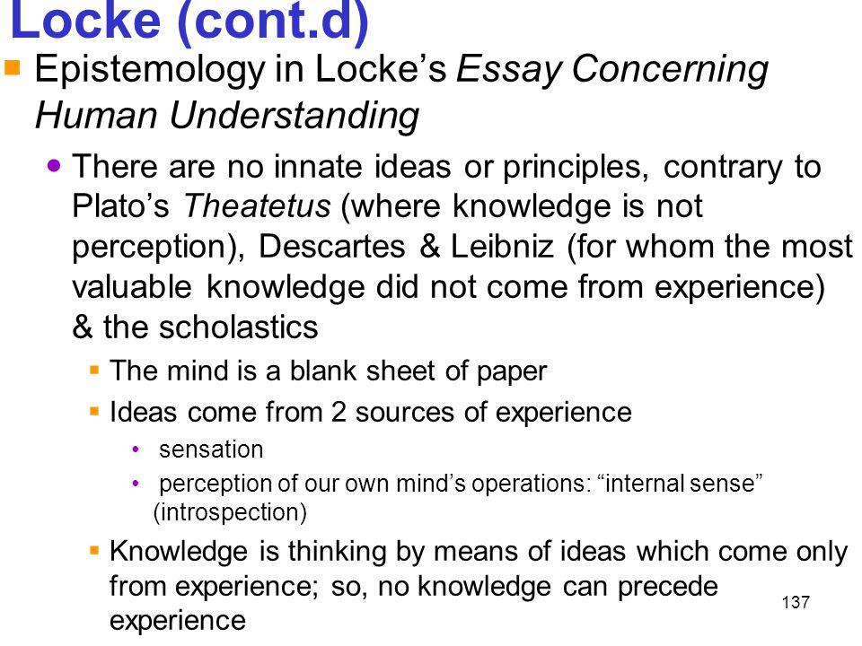 Locke (cont.d) Epistemology in Locke's Essay Concerning Human Understanding.