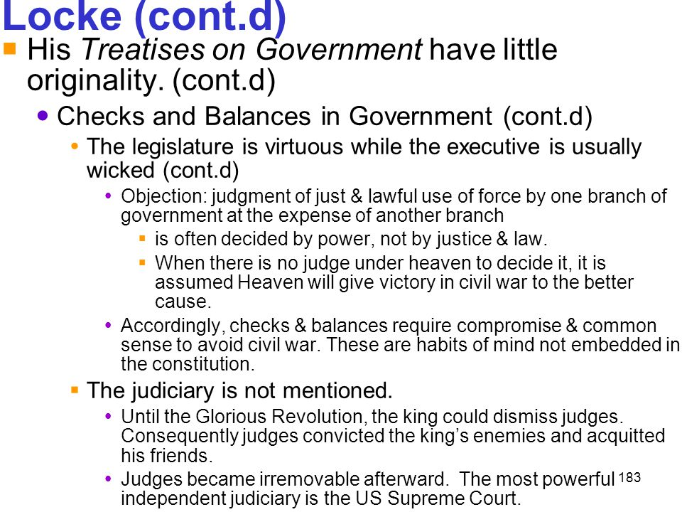 Locke (cont.d) His Treatises on Government have little originality. (cont.d) Checks and Balances in Government (cont.d)