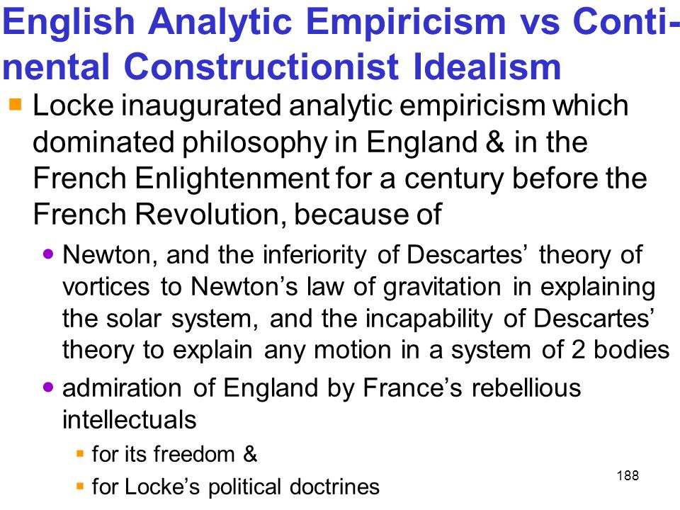 English Analytic Empiricism vs Conti-nental Constructionist Idealism