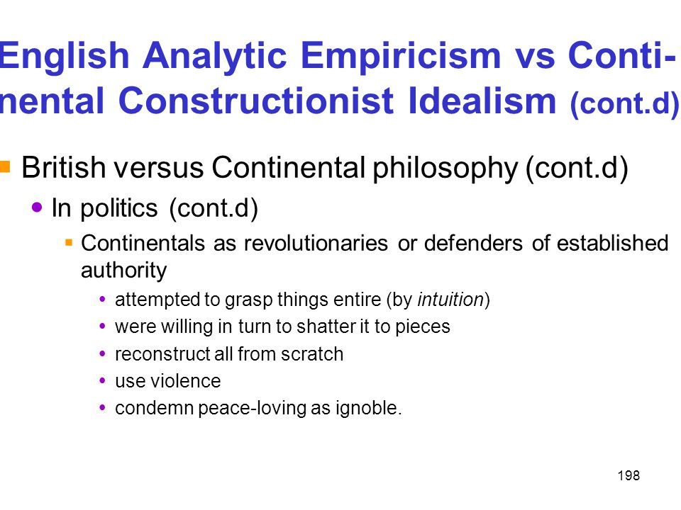 English Analytic Empiricism vs Conti- nental Constructionist Idealism (cont.d)