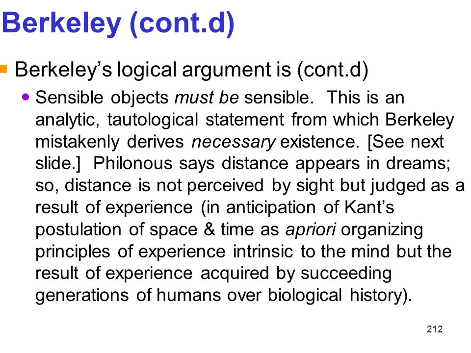 Berkeley (cont.d) Berkeley's logical argument is (cont.d)