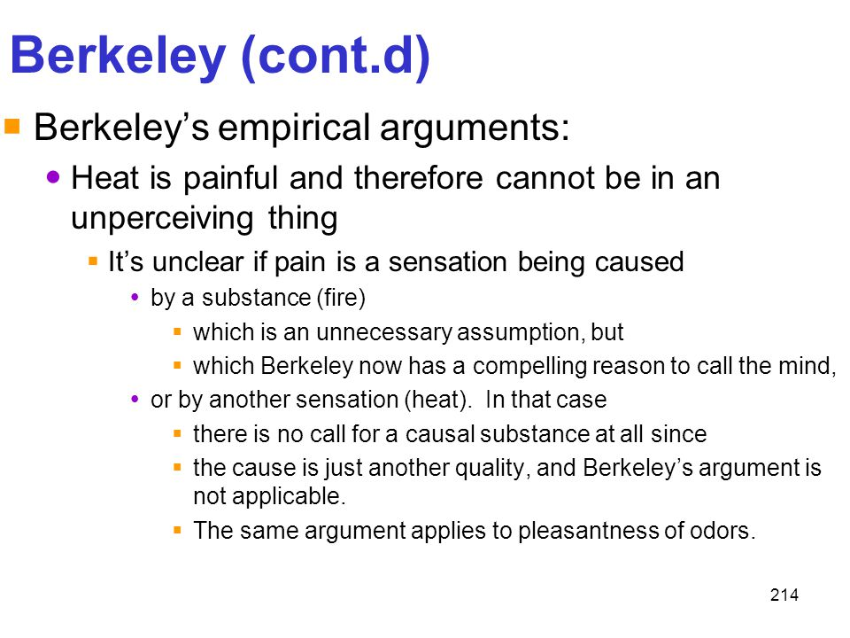 Berkeley (cont.d) Berkeley's empirical arguments: