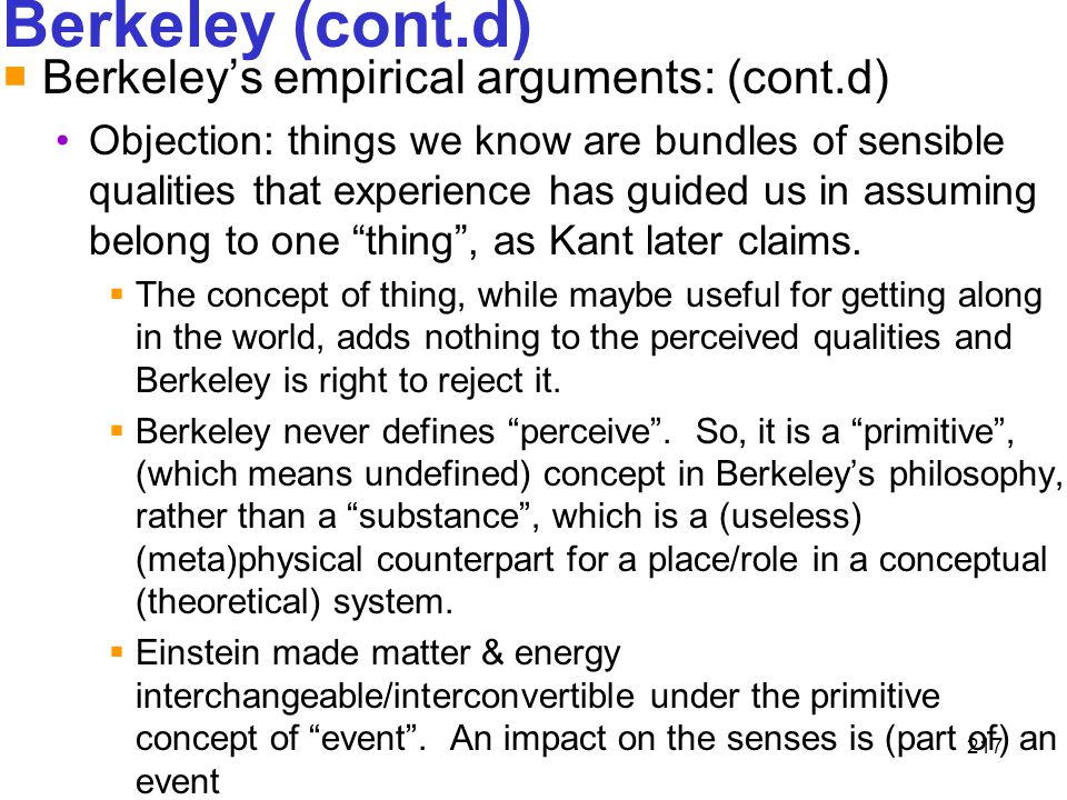 Berkeley (cont.d) Berkeley's empirical arguments: (cont.d)