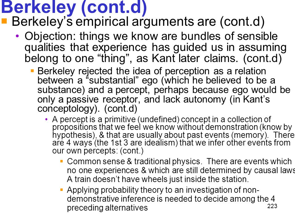 Berkeley (cont.d) Berkeley's empirical arguments are (cont.d)