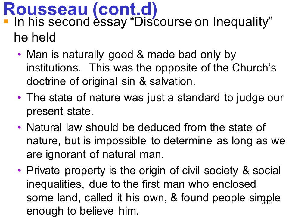 Rousseau (cont.d) In his second essay Discourse on Inequality he held.