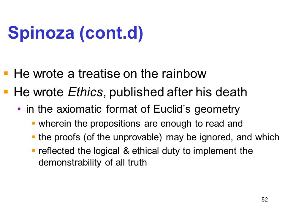 Spinoza (cont.d) He wrote a treatise on the rainbow