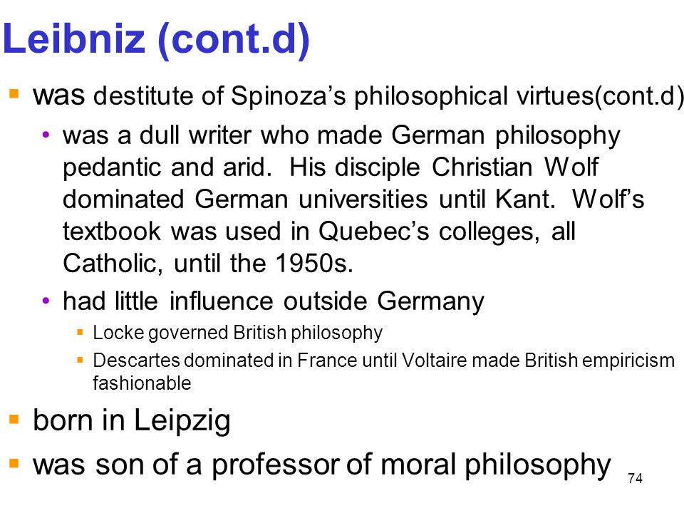 Leibniz (cont.d) was destitute of Spinoza's philosophical virtues(cont.d)