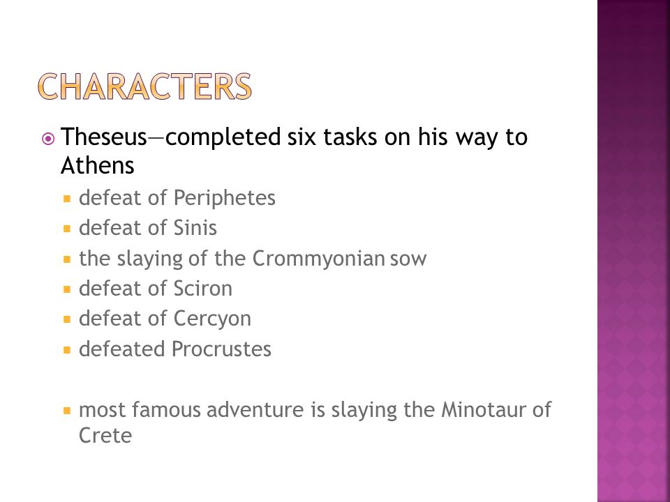 Characters Theseus—completed six tasks on his way to Athens