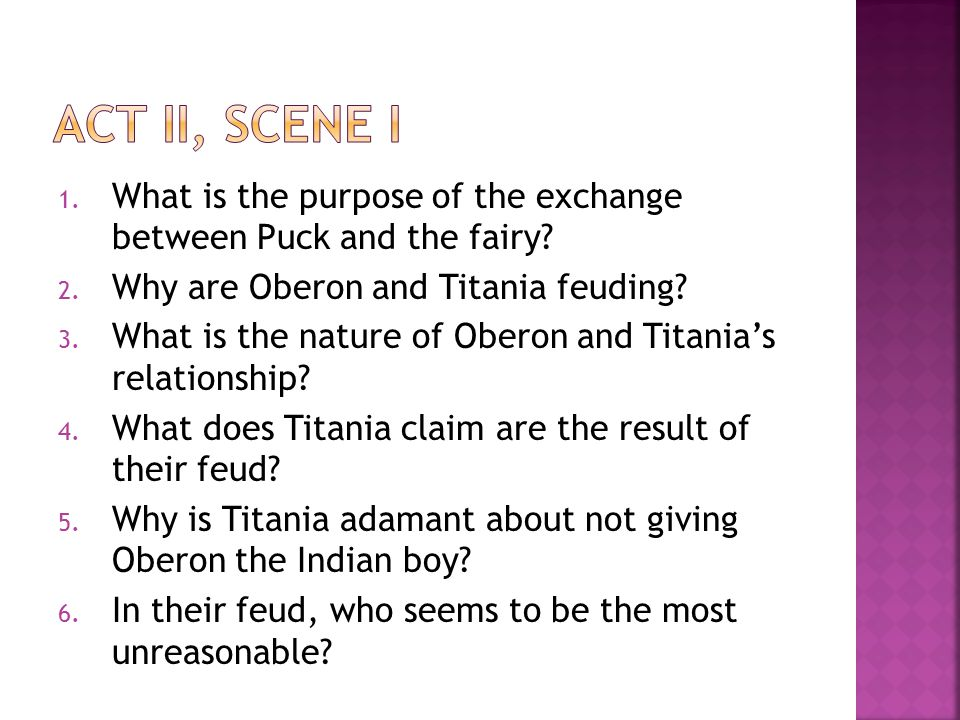 act ii, scene i What is the purpose of the exchange between Puck and the fairy Why are Oberon and Titania feuding