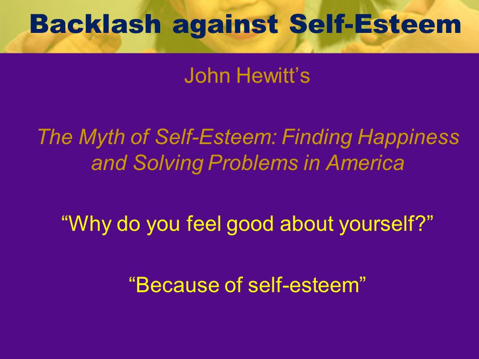 Backlash against Self-Esteem