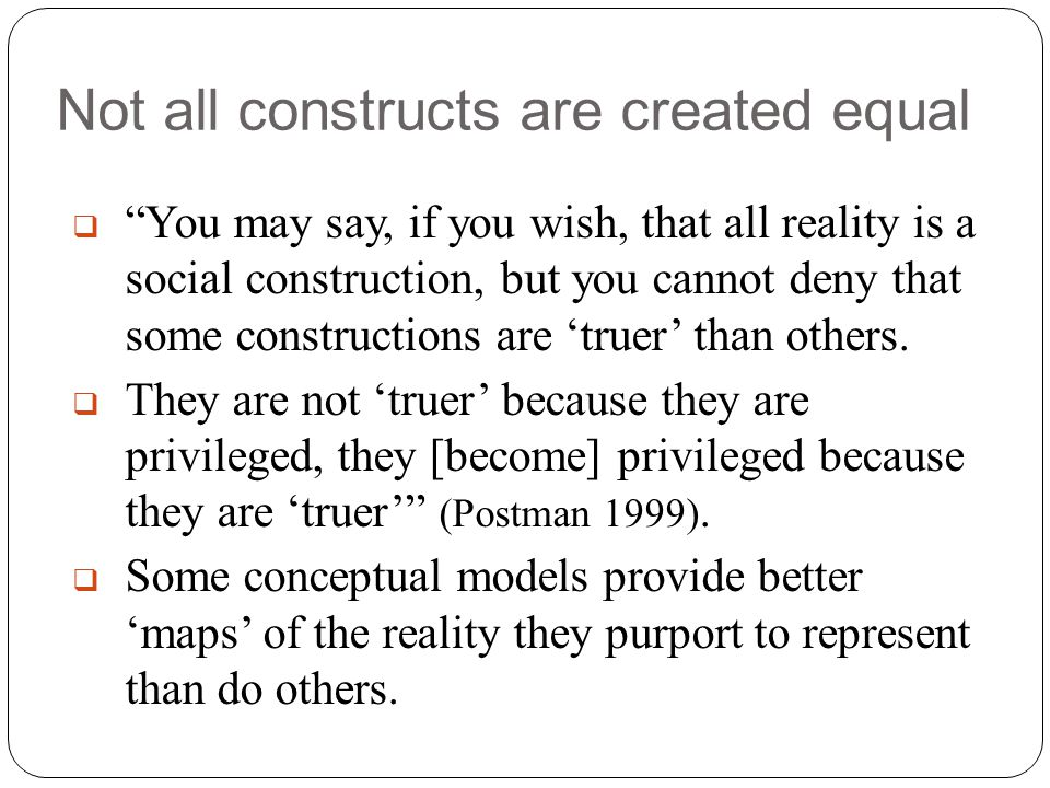 Not all constructs are created equal