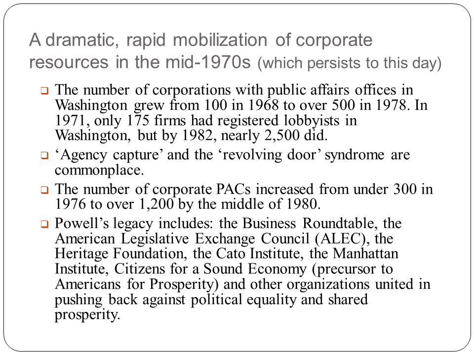 A dramatic, rapid mobilization of corporate resources in the mid-1970s (which persists to this day)