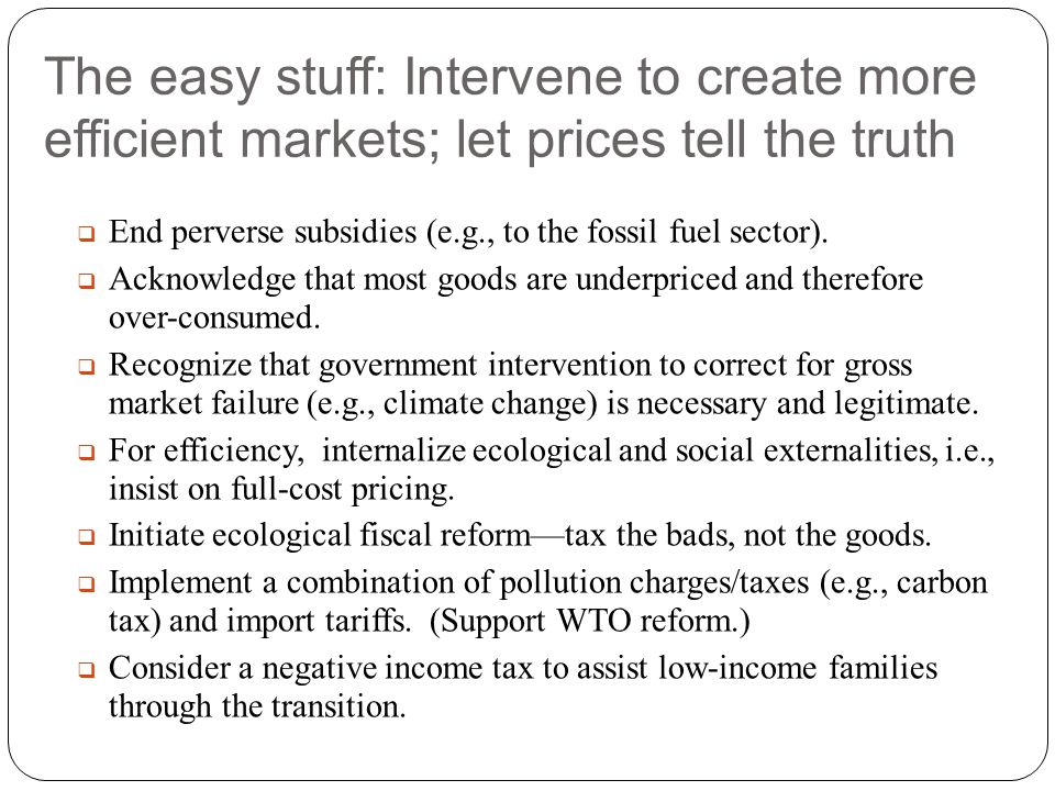 The easy stuff: Intervene to create more efficient markets; let prices tell the truth