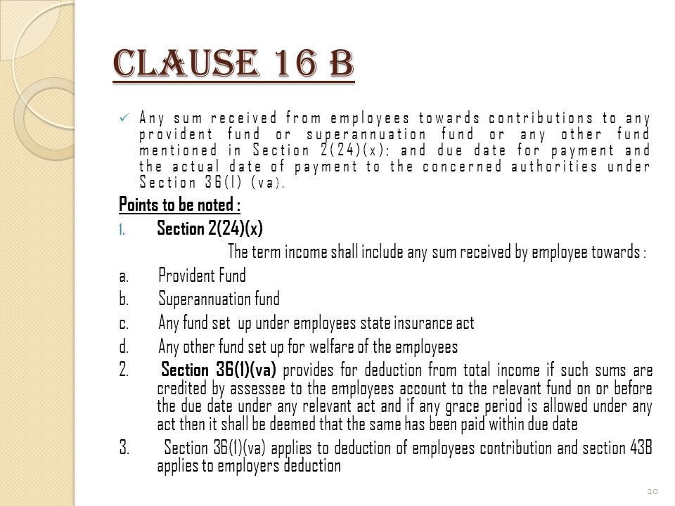 Clause 16 b Points to be noted : Section 2(24)(x)