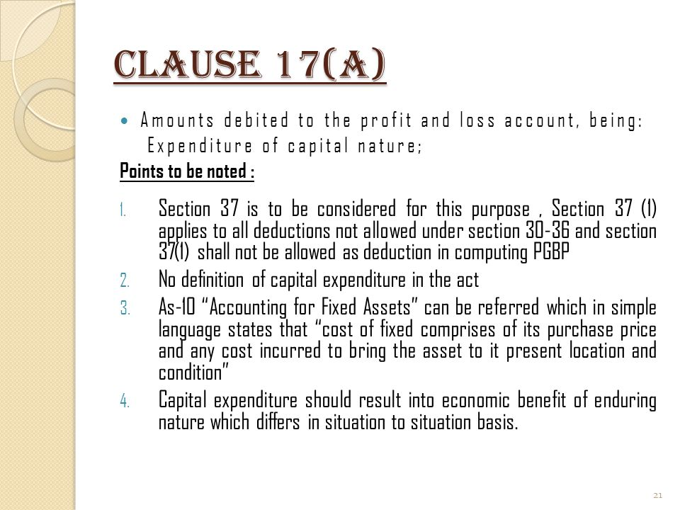 Clause 17(a) Amounts debited to the profit and loss account, being: Expenditure of capital nature;