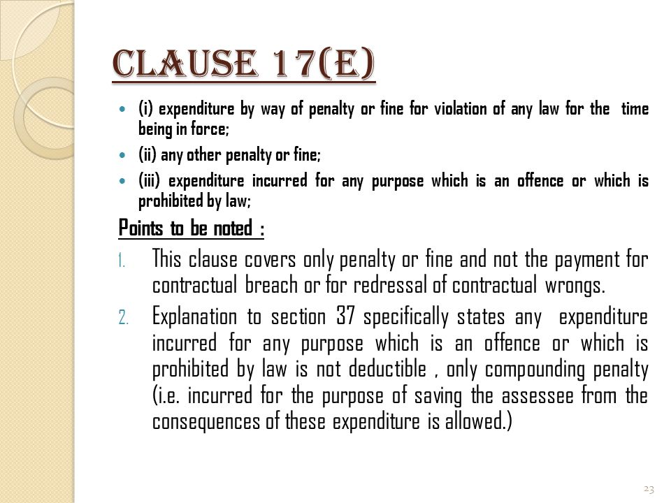 Clause 17(e) (i) expenditure by way of penalty or fine for violation of any law for the time being in force;