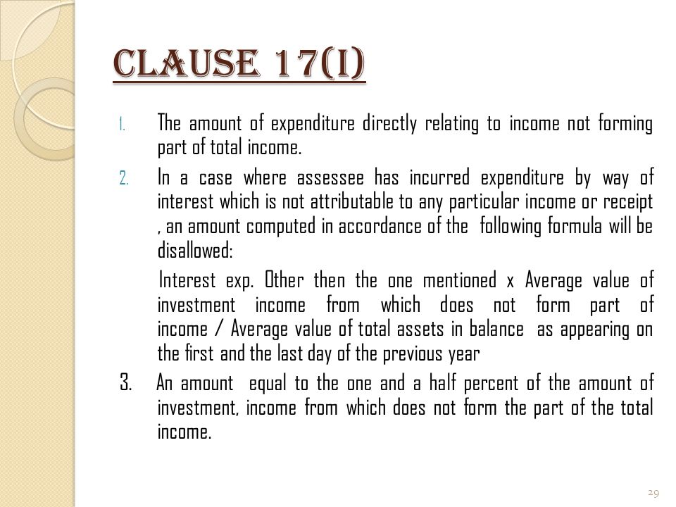 Clause 17(I) The amount of expenditure directly relating to income not forming part of total income.