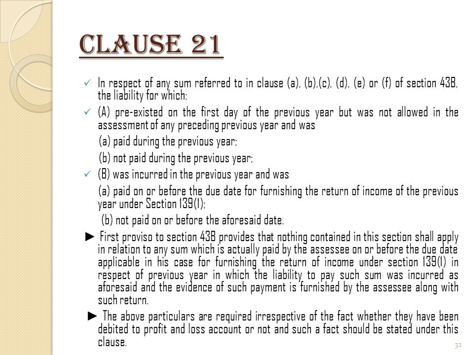 Clause 21 In respect of any sum referred to in clause (a), (b),(c), (d), (e) or (f) of section 43B, the liability for which: