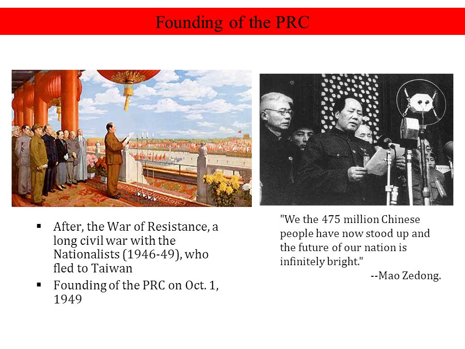 Founding of the PRC We the 475 million Chinese people have now stood up and the future of our nation is infinitely bright.