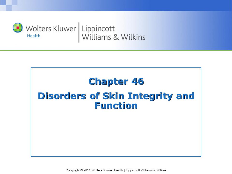 Chapter 46 Disorders of Skin Integrity and Function