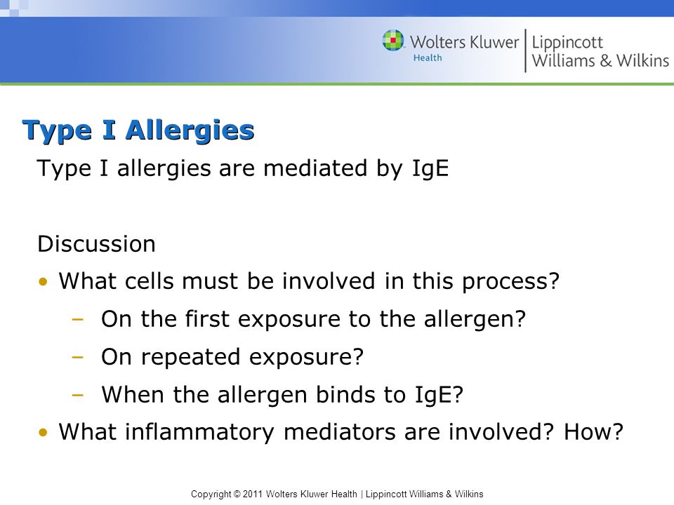 Type I Allergies Type I allergies are mediated by IgE Discussion