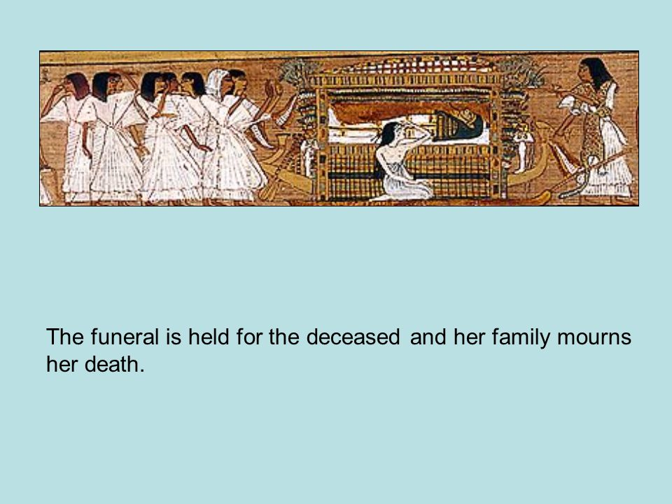 The funeral is held for the deceased and her family mourns her death.