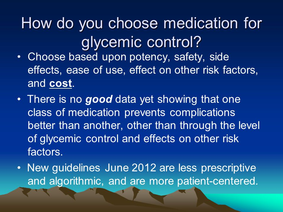 How do you choose medication for glycemic control