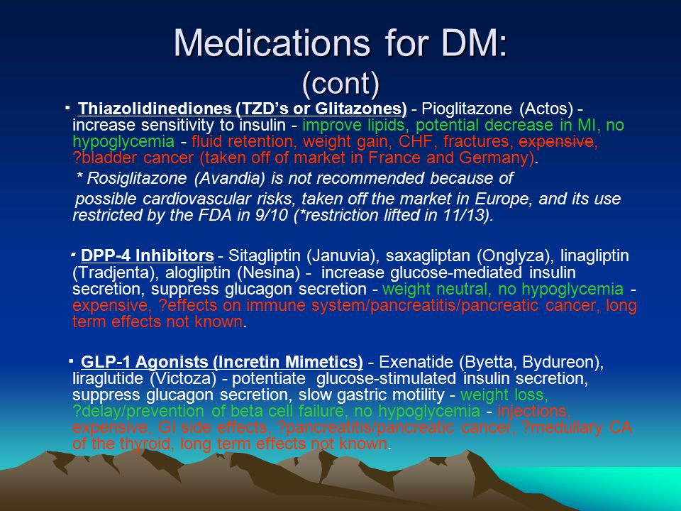 Medications for DM: (cont)