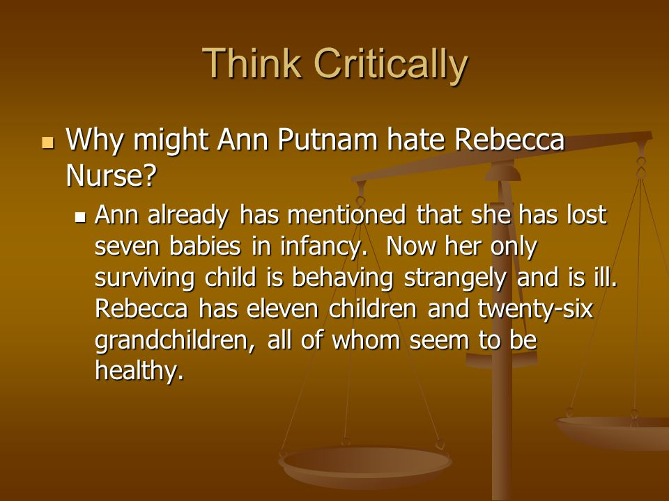 Think Critically Why might Ann Putnam hate Rebecca Nurse