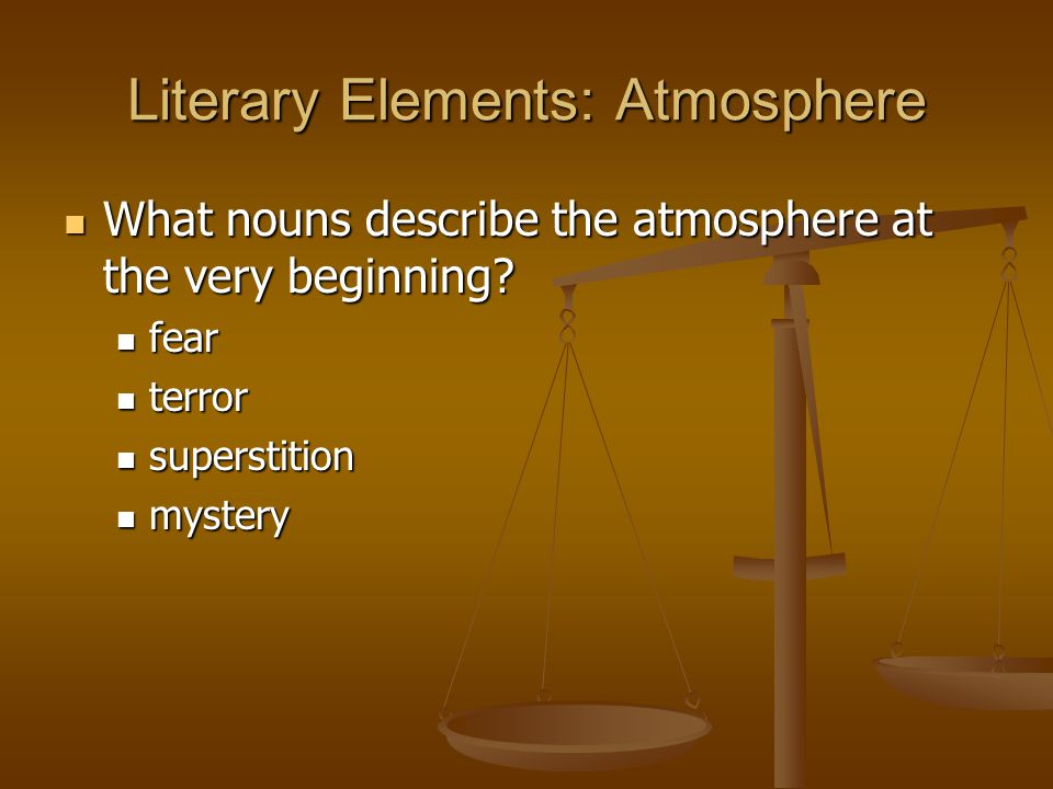 Literary Elements: Atmosphere