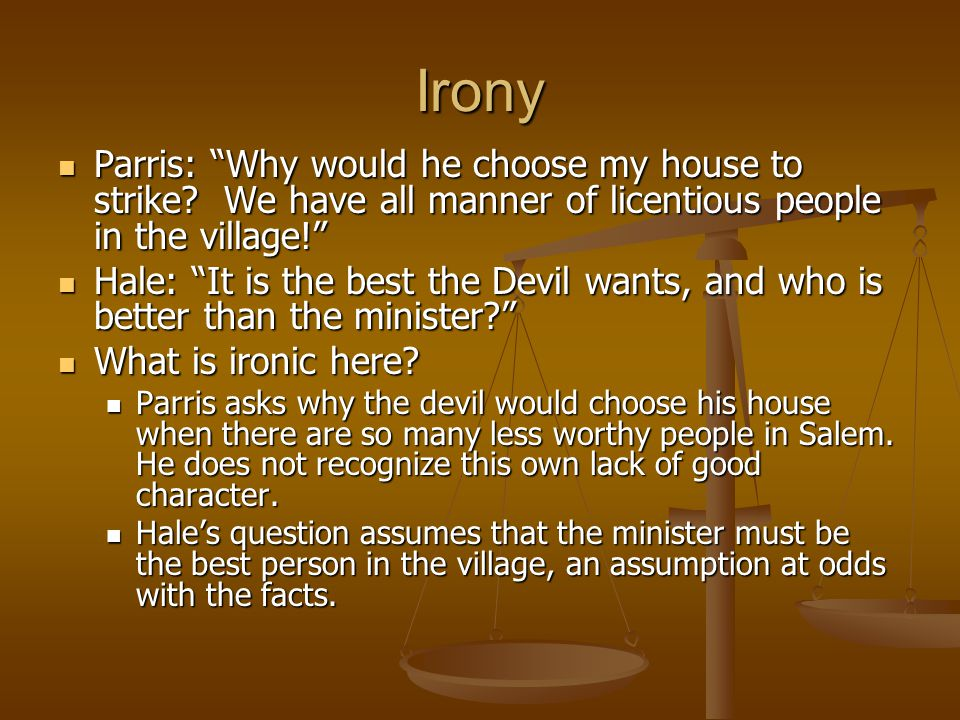 Irony Parris: Why would he choose my house to strike We have all manner of licentious people in the village!