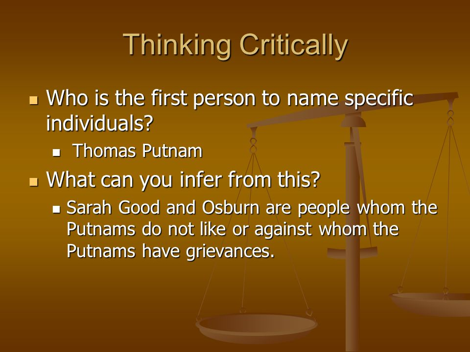 Thinking Critically Who is the first person to name specific individuals Thomas Putnam. What can you infer from this