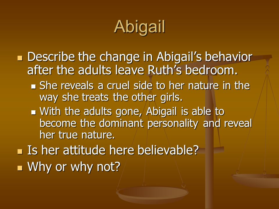 Abigail Describe the change in Abigail's behavior after the adults leave Ruth's bedroom.