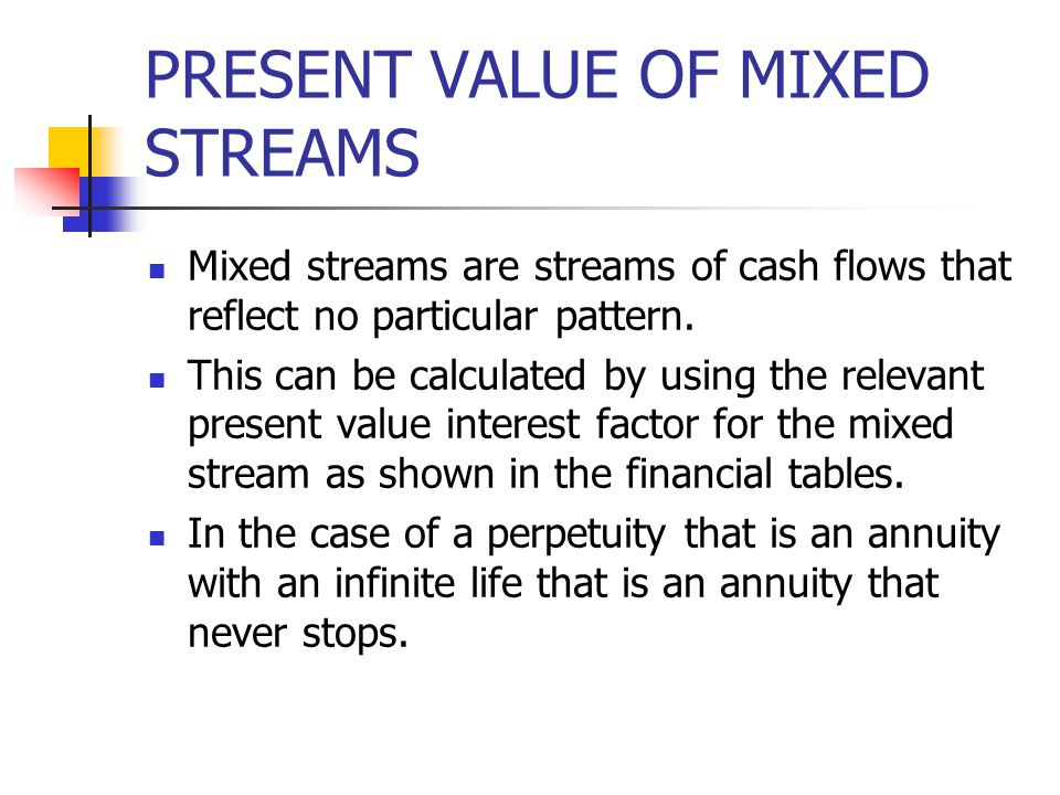 PRESENT VALUE OF MIXED STREAMS