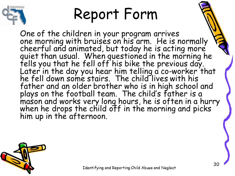 Report Form One of the children in your program arrives